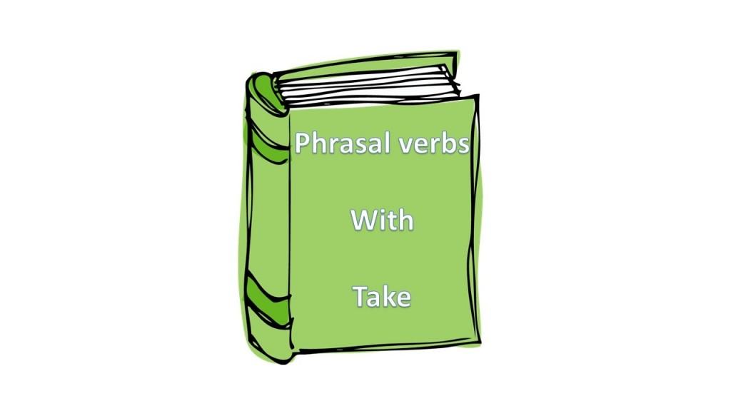 phrasal verbos com take